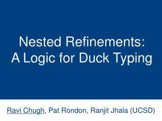 Nested Refinements: A Logic for Duck Typing