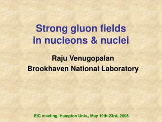Strong gluon fields  in nucleons & nuclei