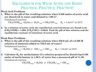 Equilibrium for Weak Acids and Bases Practice, Practice, Practice!