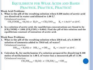 Equilibrium for Weak Acids and Bases Practice, Practice, Practice!