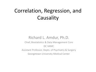 Correlation, Regression, and Causality