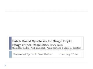 Presented By:  Itzik  Ben  Shabat January 2014