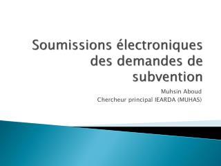 Soumissions électroniques des demandes de subvention