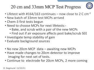 20 cm and 33mm MCP Test  Progress