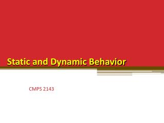 Static and Dynamic Behavior