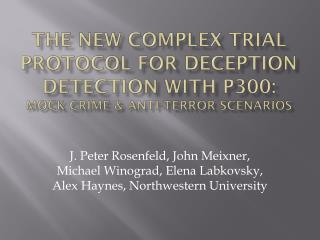 The New Complex Trial Protocol for Deception Detection with P300:  Mock Crime  anti-terror ScenarioS