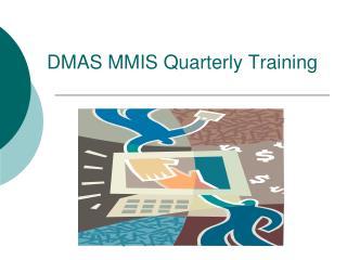DMAS  MMIS Quarterly  Training