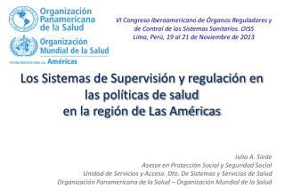 Los Sistemas de Supervisión y regulación en las políticas de salud  en la región de Las Américas