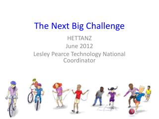 The Next Big Challenge