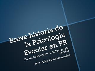 Breve historia de la Psicolog�a Escolar en PR