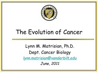 The Evolution of Cancer