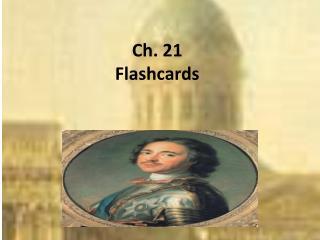 Ch. 21  Flashcards