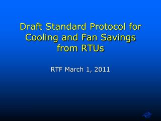 Draft Standard Protocol for Cooling and Fan Savings from RTUs