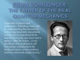 Erwin Schrödinger: The Father of the real Quantum Mechanics