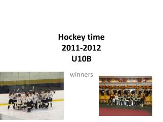 Hockey time 2011-2012 U10B
