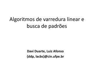 Algoritmos de varredura linear e busca de padrões