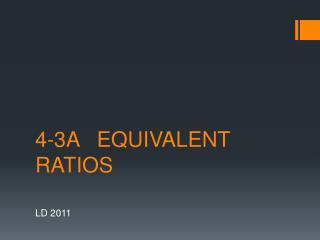 4-3A   EQUIVALENT RATIOS