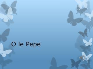 O le  Pepe