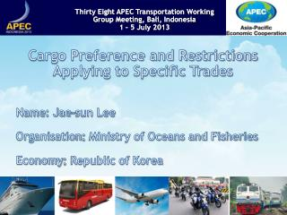 Cargo Preference and Restrictions   Applying to Specific Trades Name : Jae-sun Lee