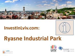 InvestInLviv:   Ryasne  Industrial Park