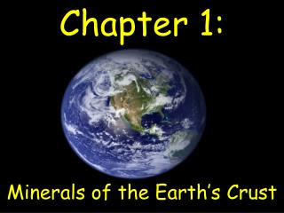 Chapter 1: Minerals of the Earth�s Crust