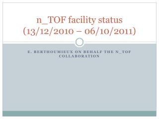 n _TOF  facility status (13/12/2010 – 06/10/2011)