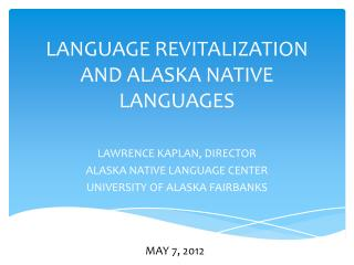 LANGUAGE REVITALIZATION AND ALASKA NATIVE LANGUAGES