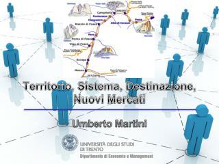 Territorio, Sistema, Destinazione, Nuovi Mercati