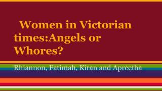 Women in Victorian times:Angels or Whores?