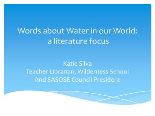 Words about Water in  our  World:  a  literature focus
