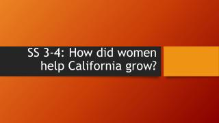 SS 3-4: How did women help California grow?