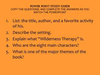Power Point Study Guide COPY THE QUESTIONS; AND COMPLETE THE ANSWERS AS YOU WATCH THE POWERPOINT