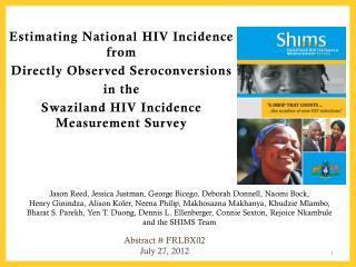 Estimating National  HIV Incidence from  Directly Observed  Seroconversions in  the