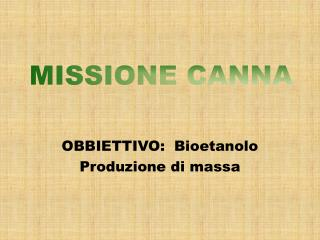 MISSIONE CANNA