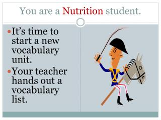 You are a  Nutrition  student.