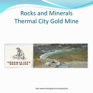 Rocks and Minerals  Thermal City Gold Mine
