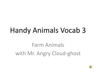 Handy  Animals Vocab 3