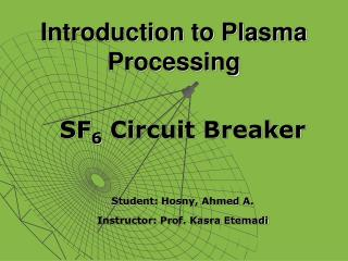 Introduction to Plasma Processing