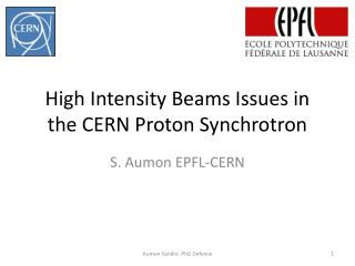 High Intensity Beams Issues in the CERN Proton Synchrotron
