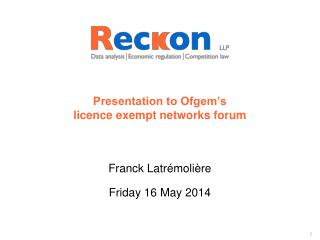 Presentation to Ofgem's licence exempt networks forum