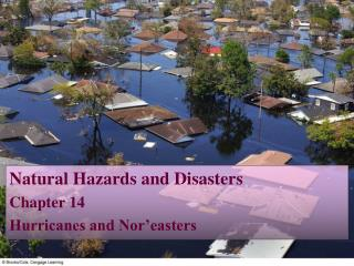 Natural Hazards and Disasters Chapter 14  Hurricanes and Nor'easters