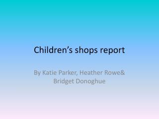 Children's shops report