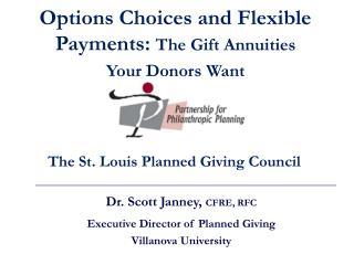 Dr. Scott Janney,  CFRE, RFC Executive Director of Planned Giving Villanova University