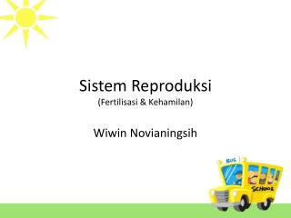 Sistem Reproduksi (Fertilisasi & Kehamilan)