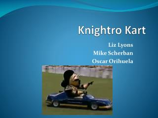 Knightro  Kart