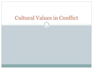 Cultural Values in Conflict