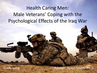 Health Caring Men:  Male  Veterans� Coping with the Psychological Effects of the Iraq War
