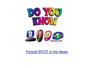 Forsyth BYOT in the News