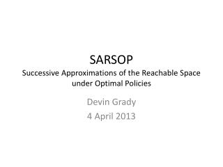 SARSOP Successive Approximations of the Reachable Space under Optimal Policies