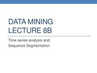 DATA MINING LECTURE  8b